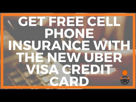 Get Free Cell Phone Insurance With the New Uber Visa Credit Card