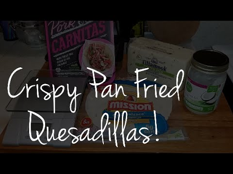 Crispy Pan Fried Quesadilla