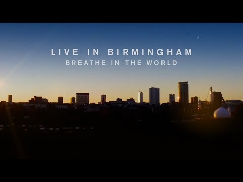 Live in Birmingham, Breathe in the World