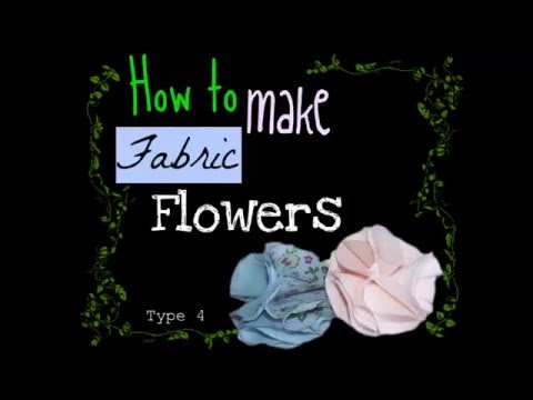 How to make Fabric Flowers - Type 4
