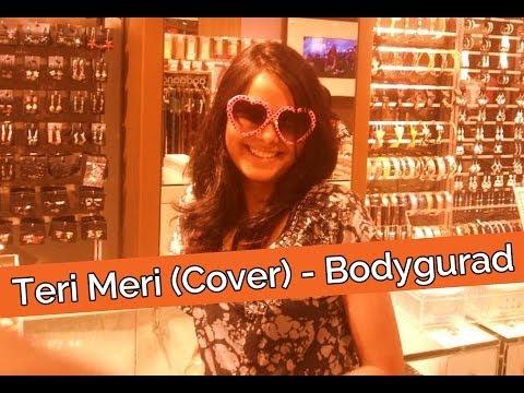Teri Meri (Cover) | Bodyguard Movie - Shraddha Sharma
