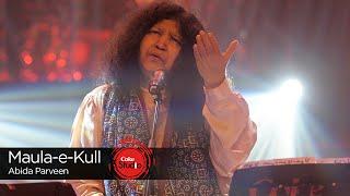 Coke Studio Season 9| Maula-e-Kull| Abida Parveen