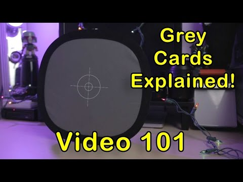 Grey Cards Explained! Correct Video Colors Every Time With White Balance! Video 101