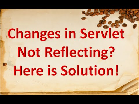 Changes not reflecting in servlet tomcat ? Here is solution