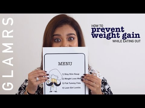 6 Tips To Prevent Weight Gain While Eating Out