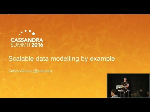 Scalable Data Modeling by Example (Carlos Alonso, Job and Talent)   Cassandra Summit 2016