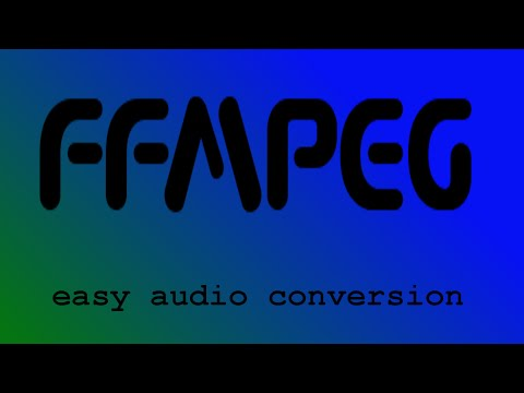 LM1 02 15 ffmpeg - audio conversion made easy.