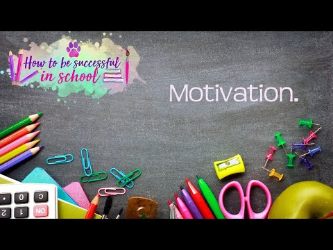 How to find your motivation and stay motivated. How to be Successful in School #3