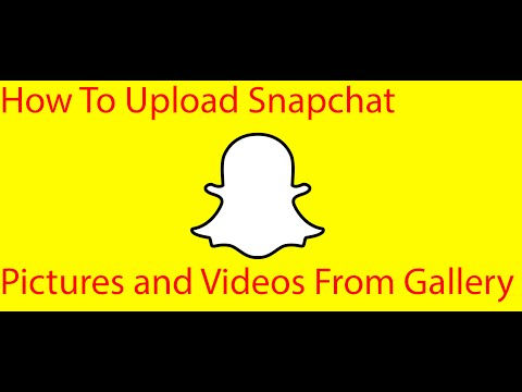 How To Upload Snapchat Pictures and Videos From Gallery
