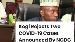 Kogi State Rejects Two Covid-19 Cases Announced By NCDC | WWandW StayHome Special