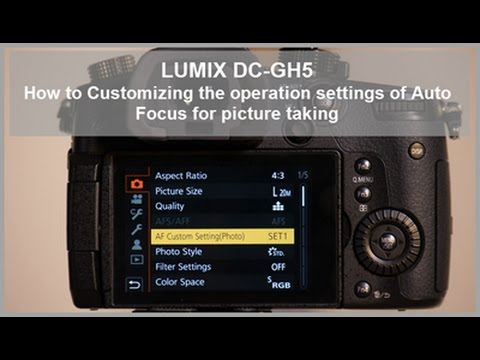 LUMIX DC-GH5, DC-GH5S - How to Customizing the operation settings of Auto Focus for picture taking