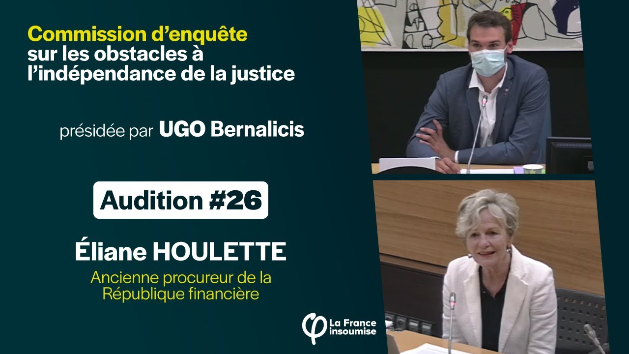 Éliane HOULETTE - Audition #26 de la commission d'enquête sur l'indépendance de la justice