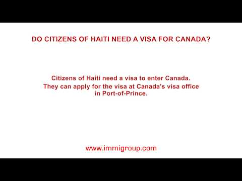 Do citizens of Haiti need a visa for Canada?