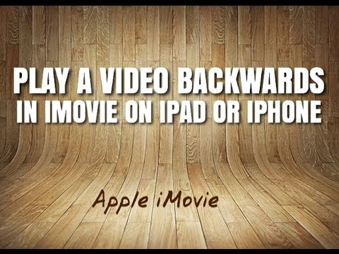 IMovie Tutorial: How To Reverse or Play A Video Clip Backwards In iMovie On Your iPad or iPhone