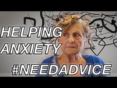 ADVICE: How To Help Someone With Anxiety #NeedAdvice