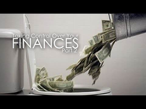 Taking Control Over Your Finances 2 of 3