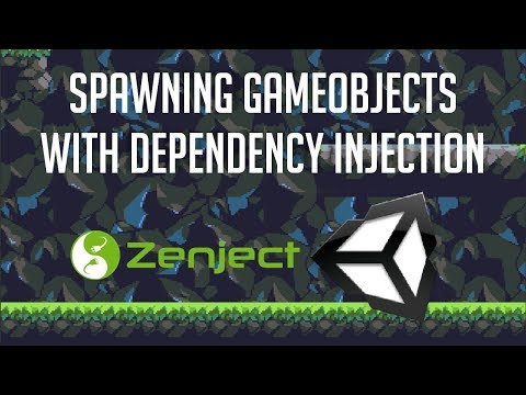 Dependency Injection for Spawning Game Objects after Scene Load | Unity 2018 Tutorial