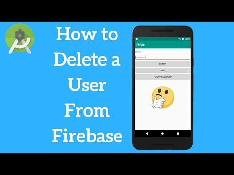 Android Firebase - How to Delete a User Account Programmatically From Firebase (Explained)