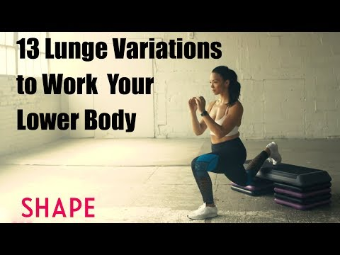 13 Lunge Variations to Work Every Inch of Your Lower Body