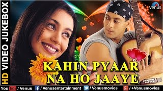 Kahin Pyaar Na Ho Jaaye - HD Video Jukebox | Salman Khan | Rani Mukherjee | Raveena Tandon |