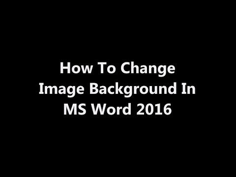 How To Change Image Background In MS Word 2016