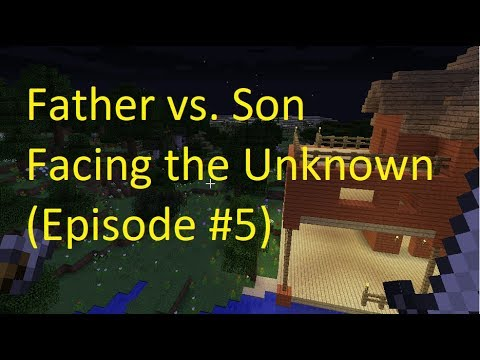 Father vs Son Facing the Unknown & Death (Episode #5)