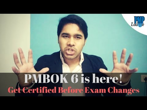 PMBOK 6 is here. Get PMP Certified before the exam changes!