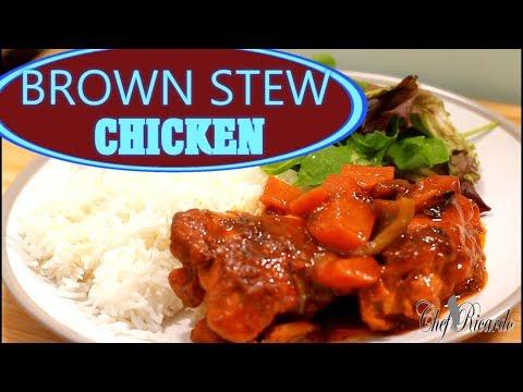 Best Brown Stew Chicken /How To Make Jamaican Brown Stew Chicken | Recipes By Chef Ricardo