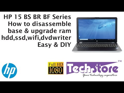 HP 15 BS BR BF Series : How to dissassemble remove the base & upgrade memory hdd ssd m.2
