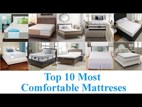 Top 10 Most Comfortable Mattresses 2017