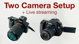 Two Camera Setup + Live Streaming
