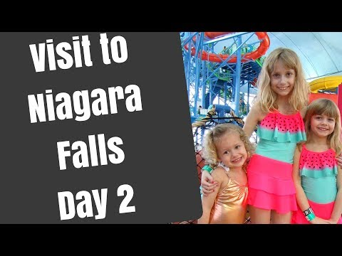 Niagara Falls: Visit Niagara Falls: Niagara Falls: Sheraton on the Falls: Fallsview Water Park: Day2