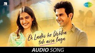Ek Ladki Ko Dekha Toh Aisa Laga | Audio | Anil | Sonam | Rajkummar | Juhi | Darshan | Rochak