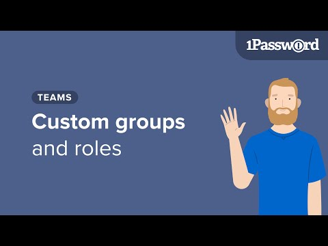 Get to Know 1Password Teams [Pro]: Custom Groups & Roles