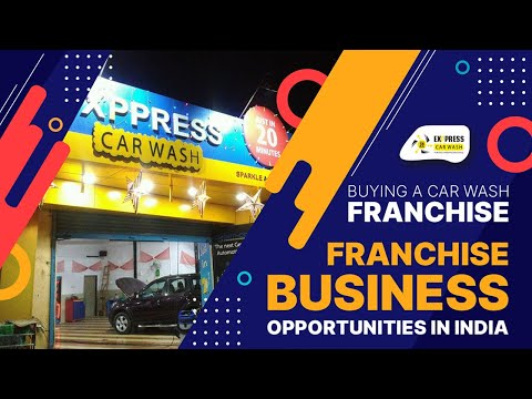 Buying A Car Wash Franchise - Franchise Business Opportunities In India