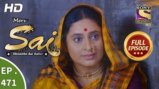 Mere Sai - Ep 471 - Full Episode - 15th July, 2019