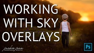 Working With Sky Overlays In Adobe Photoshop by Jackie Jean Photography