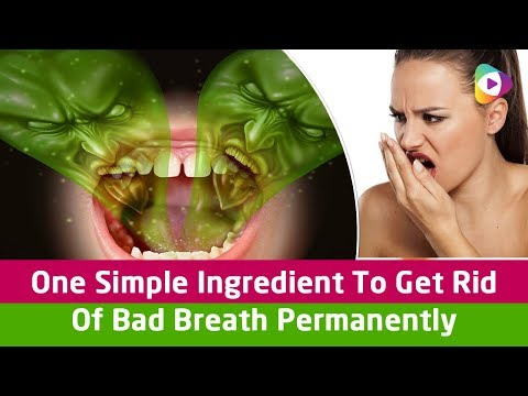 One Simple Ingredient To Get Rid Of Bad Breath Permanently