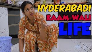 HYDERABADI KAAM-WAALI LIFE || #HyderabadDiaries
