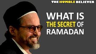 What is The Secret of Ramadan - Hamza Yusuf