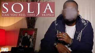 P110 - Solja - Can You Feel This #RIPKD [Net Video]