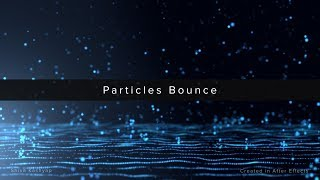 Particles Bounce | After Effects | Trapcode