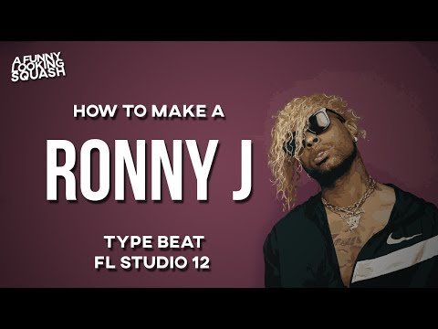 [FL Studio 12 Tutorial] How to make a RONNY J type beat
