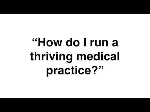 How Do You Run a Thriving Medical Practice?