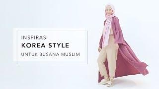 Inspirasi Korea Style untuk Busana Muslim