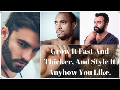 How to Grow Thicker Facial Hair - How to Grow A Beard Fast At Home