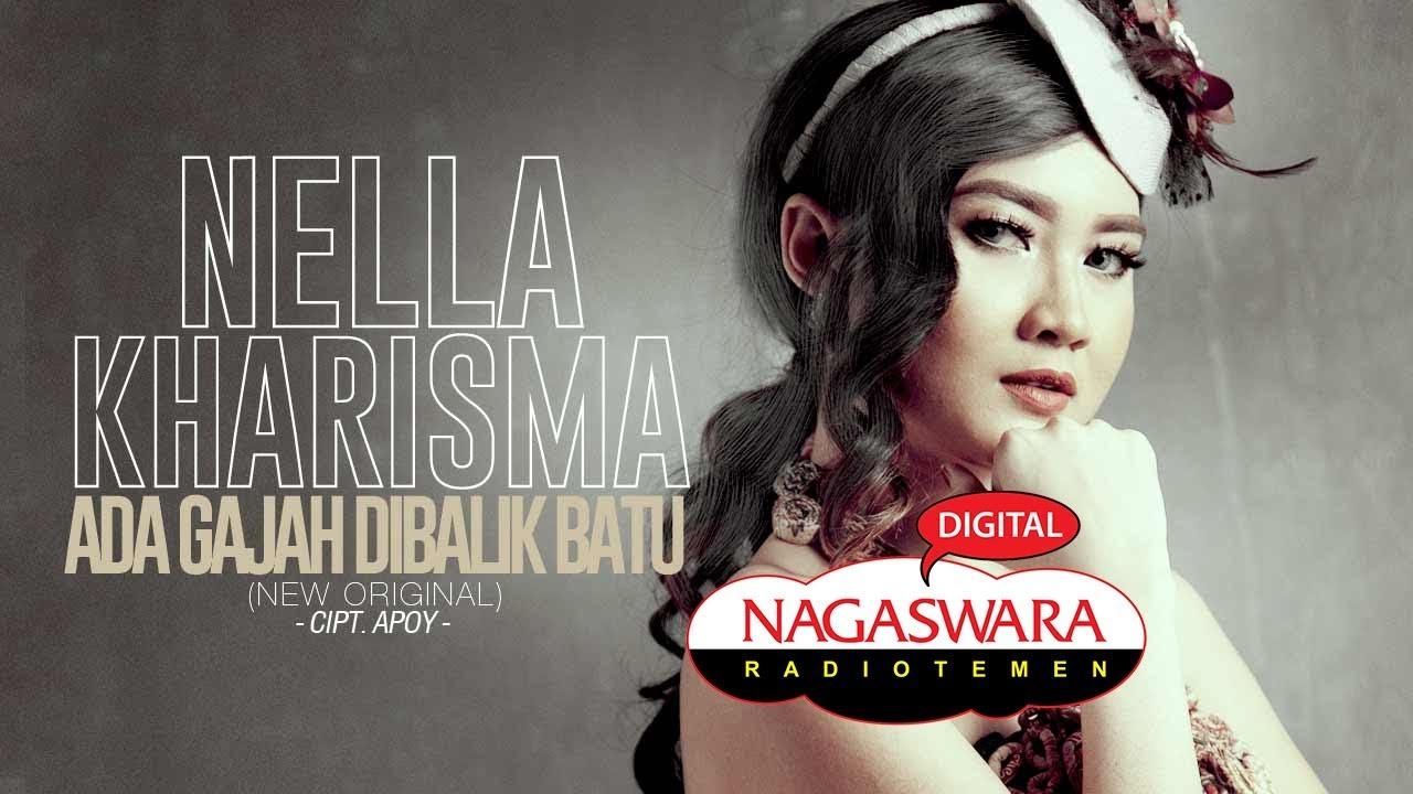 """Nella Kharisma - Ada Gajah Dibalik Batu (New Original) (Official Radio Release) NAGASWARA"