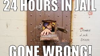 24 HOURS IN JAIL CHALLENGE GONE WRONG!!!