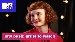 Kacy Hill on the Early Days of Her Music Career | Push: Artist to Watch | MTV