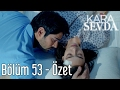 Download Kara Sevda 53. Bölüm - Özet MP3,3GP,MP4